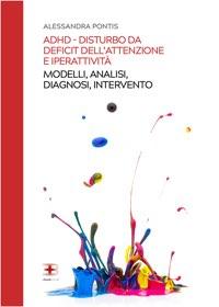 Corso ADHD - Disturbo dell'attenzione e iperattività: modelli, analisi, diagnosi e intervento