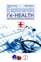 Esplorando l'e-health: un percorso ECM per l'acquisizione di abilità informatiche nelle professioni mediche e sanitarie