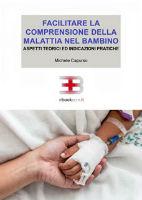 Facilitare la comprensione della malattia nel bambino: aspetti teorici e indicazioni pratiche