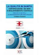 La Qualità in Sanità: certificazione ISO 9001 e miglioramento continuo
