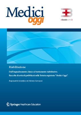 Medici Oggi - Riabilitazione: dall'inquadramento clinico al trattamento riabilitativo