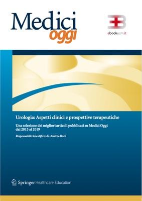 Medici Oggi - Urologia: valutazioni prognostiche e percorsi di cura