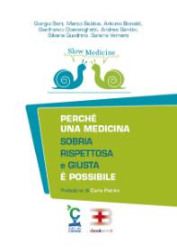 Slow Medicine: perché una medicina sobria, rispettosa e giusta è possibile