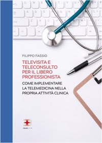Corso Televisita e Teleconsulto per il libero professionista: come implementare la Telemedicina nella propria attività clinica