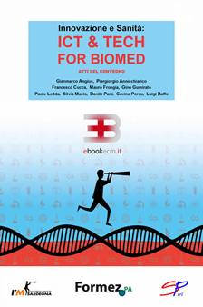 """Innovazione e Sanità: atti del convegno """"ICT & Tech for BioMed"""""""